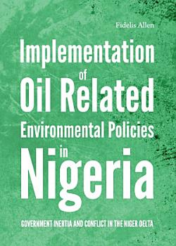 Implementation of Oil Related Environmental Policies in Nigeria PDF