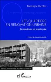 Les quartiers en rénovation urbaine: Co-construire un projet social