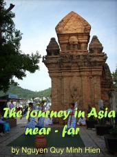 The journey in Asia, near - far
