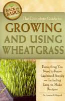 The Complete Guide to Growing and Using Wheatgrass PDF