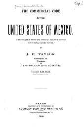 The Commercial Code of the United States of Mexico: A Translation from the Official Spanish Edition with Explanatory Notes