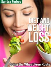 Diet and Weight Loss: Going the Wheat Free Route