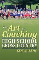 The Art of Coaching High School Cross Country Book