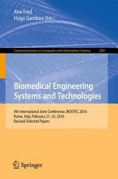 Biomedical Engineering Systems and Technologies: 9th International Joint Conference, BIOSTEC 2016, Rome, Italy, February 21–23, 2016, Revised Selected Papers