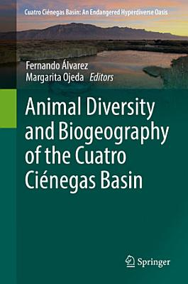 Animal Diversity and Biogeography of the Cuatro Ci  negas Basin PDF