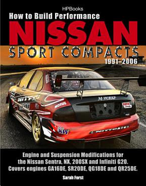 How to Build Performance Nissan Sport Compacts  1991 2006 HP1541 PDF