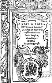 Giuditio sopra la Tragedia di Canace & Macareo con molte utili considerationi circa l'arte tragica, et di altri poemi con la Tragedia appresso