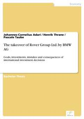 The takeover of Rover Group Ltd. by BMW AG: Goals, investments, mistakes and consequences of international investment decisions