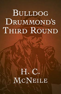Bulldog Drummond s Third Round PDF