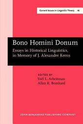 Bono Homini Donum: Essays in Historical Linguistics, in Memory of J. Alexander Kerns. (2 volumes)