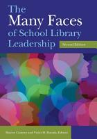 The Many Faces of School Library Leadership  2nd Edition PDF