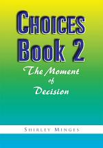 Choices Book 2: the Moment of Decision