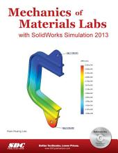 Mechanics of Materials Labs with SolidWorks Simulation 2013