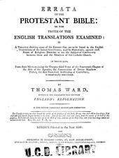 Errata of the Protestant Bible: Or, The Truth of the English Translations Examined; in a Treatise Shewing Some of the Errors that are to be Found in the English Translations of the Sacred Scriptures, Used by Protestants...In which Also, from Their Mis-translating the Twenty-third Verse of the Fourteenth Chapter of the Acts of the Apostles, the Consecration of Doctor Matthew Parker...is Occasionally Considered
