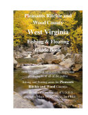 Pleasants Ritchie & Wood County West Virginia Fishing & Floating Guide Book