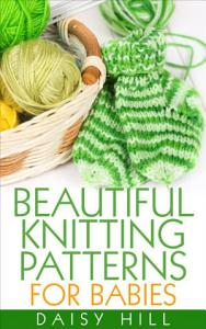 Beautiful Knitting Patterns for Babies Book