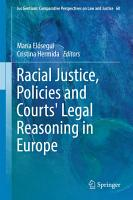 Racial Justice  Policies and Courts  Legal Reasoning in Europe PDF