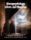 Parapsychology: Ghosts and Hauntings