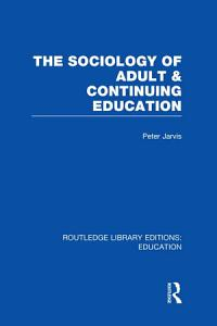The Sociology of Adult   Continuing Education PDF