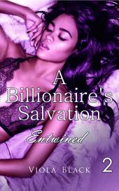 A Billionaire's Salvation 2 (BWWM Interracial Romance Short Stories): Entwined