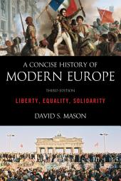A Concise History of Modern Europe: Liberty, Equality, Solidarity, Edition 3