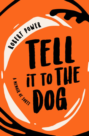 Tell it to the Dog