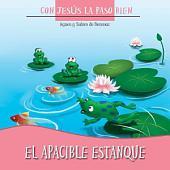 El Apacible Estanque: Con Jesús la Paso Bien