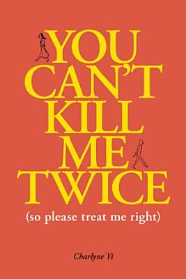You Can t Kill Me Twice