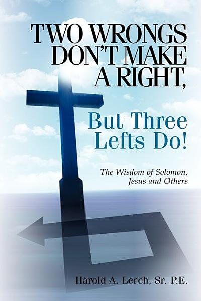 Download Two Wrongs Don t Make a Right  But Three Lefts Do Book