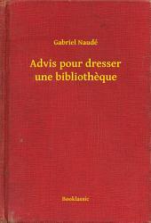 Advis pour dresser une bibliotheque