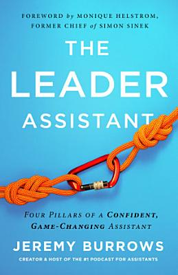 The Leader Assistant  Four Pillars of a Confident  Game Changing Assistant