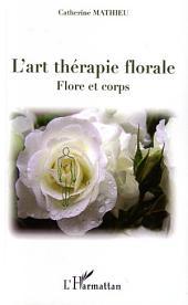 L'art thérapie florale: Flore et corps