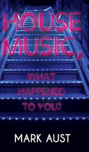 Download House Music  What Happened to You  Book