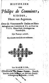 Historien van Philips de Commines, ridder, heere van Argenton, over de voornaemste daden en handelinghen van Lodewijck de XI, en Karel de VIII, sijnen sone, koningen van Vrankrijck: Volume 1