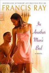 In Another Man's Bed: A Novel