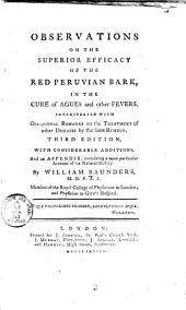 Observations on the Superior Efficacy of the Red Peruvian Bark in the Cure of Agues and Other Fevers