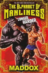 The Alphabet Of Manliness (revised and updated)