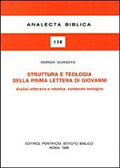 Struttura e teologia della prima lettera di Giovanni: analisi letteraria e retorica, contenuto teologico