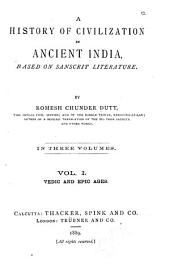 A History of Civilization in Ancient India: Based on Sanscrit Literature, Volume 1