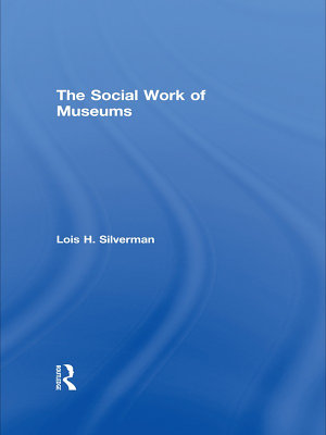 The Social Work of Museums PDF