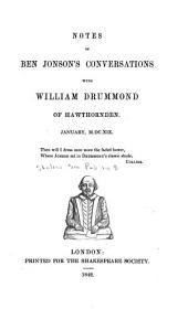 Notes of Ben Jonson's Conversations with William Drummond of Hawthornden. January, M.DC.XIX.