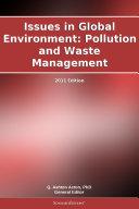 Issues in Global Environment: Pollution and Waste Management: 2011 Edition