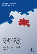Educação inclusiva: o professor mediando para a vida by Cristiane T. Sampaio, Sônia Maria R. Sampaio
