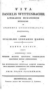 Vita Danielis Wyttenbachii, literarum humaniorum nuperrime in Academia Lugduno-Batava professoris denuo