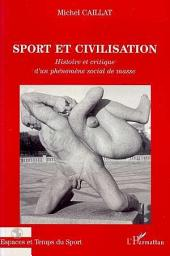 Sport et civilisation: Histoire et critique d'un phénomène social de masse