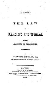 A Digest of the Law of Landlord and Tenant. With an appendix of precedents