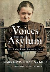 Voices from the Aslyum: West Riding Pauper Lunatic Asylum