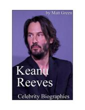 Celebrity Biographies - The Amazing Life Of Keanu Reeves - Famous Actors