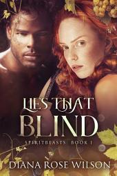 Lies That Blind: SpiritBeasts, Book 1