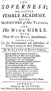 The Governess; Or Little Female Academy. Being the History of Mrs. Teachum, and Her Nine Girls ... By the Author of David Simple [i.e. S. Fielding].